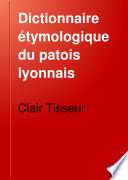 Dictionnaire   tymologique du patois lyonnais