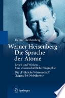 Werner Heisenberg - Die Sprache der Atome