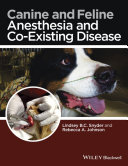 Canine and Feline Anesthesia and Co-Existing Disease