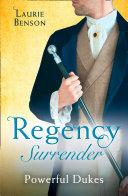 Regency Surrender  Powerful Dukes  An Unsuitable Duchess   An Uncommon Duke  Secret Lives of the Ton   Mills   Boon M B