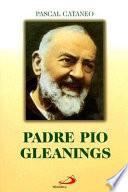 Padre Pio Gleanings