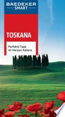 Toskana : perfekte Tage im Herzen Italiens