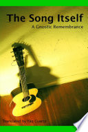 The Song Itself  A Gnostic Remembrance