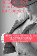 36 Erotic XXX Short Stories for Couples