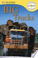 DK Readers: Big Trucks