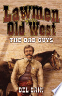 Lawmen of the Old West  The Bad Guys