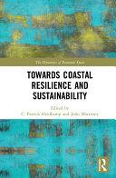 Towards Coastal Resilience And Sustainability : as coastal communities face unprecedented economic challenges. coastal...