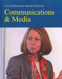 Contemporary Biographies In Communications Media book