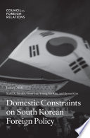 Domestic Constraints on South Korean Foreign Policy