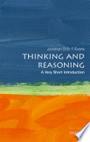 Thinking And Reasoning A Very Short Introduction