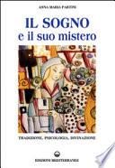 Il sogno e il suo mistero  Tradizione  psicologia  divinazione