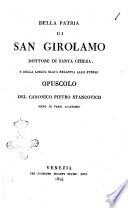 Della patria di San Girolamo dottore di Santa Chiesa e della lingua slava relativa allo stesso. Opuscolo del canonico Pietro Stancovich socio di varie accademie