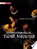 Encyclopedia of Tudor Medicine