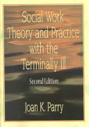 Social Work Theory and Practice with the Terminally Ill