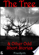 The Tree  And Other Odd Short Stories