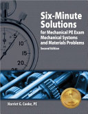 Six Minute Solutions for Mechanical PE Exam Mechanical Systems and Materials Problems