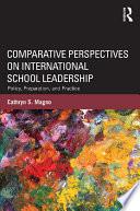 Comparative Perspectives on International School Leadership