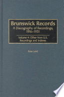 Brunswick Records  Other non U S  recordings and indexes