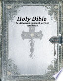 Holy Bible  The American Standard Version  Yahweh Edition