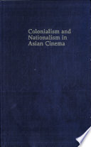 Ebook Colonialism and Nationalism in Asian Cinema Epub Wimal Dissanayake Apps Read Mobile