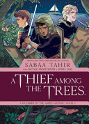 A Thief Among the Trees: An Ember in the Ashes Graphic Novel