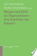 Religion und Ethik als Organisationen   eine Quadratur des Kreises