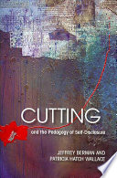 Cutting and the Pedagogy of Self disclosure
