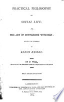 Practical philosophy of social life or  the art of conversing with men