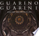 Guarino Guarini and His Architecture