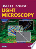 Understanding Light Microscopy : microscope there have been rapid advances...