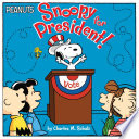 Snoopy For President! : for the 2016 presidential election season! pigpen...