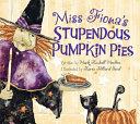 Miss Fiona s Stupendous Pumpkin Pies