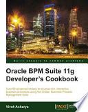 Oracle BPM Suite 11g Developer s Cookbook