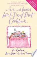 Neris and India s Idiot Proof Diet Cookbook