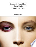 Le Maquillage Min  ral Home Made Tome 2 Les Yeux