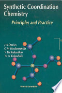 Synthetic Coordination Chemistry  Principles and Practice