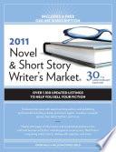 2011 Novel And Short Story Writer s Market