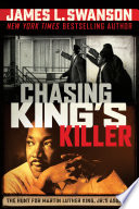 Chasing King s Killer  The Hunt for Martin Luther King  Jr  s Assassin