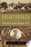 Breakthrough  The Gorlice Tarnow Campaign  1915