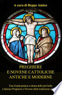 Preghiere e Novene Cattoliche antiche e moderne   Una Guida pratica e chiara delle pi   belle e famose Preghiere e Novene della tradizione cattolica