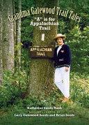 Grandma Gatewood Trail Tales