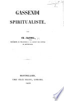 "Gassendi Spiritualiste. [In reply to the ""Courtes Observations"" of the Abbé Flottes.]"