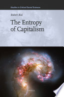 The Entropy Of Capitalism : century, the book integrates marxism...