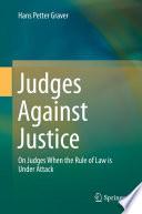Judges Against Justice