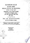 Giornale de  due assedj della citt   di Mantova diviso in tre parti  Contenente i fatti d Armi accaduti dai primi di Giugno 1796  sino alla conclusione della Pace nel 1797  Scritto da un mantovano ad un suo amico a Roma  Parte  1 3
