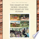 THE HEART OF THE HORSE  HEALING THE HEART OF THE HUMAN