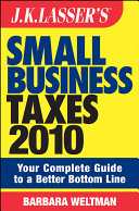 JK Lasser s Small Business Taxes 2010