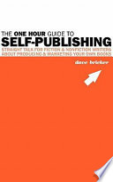 The One Hour Guide to Self Publishing