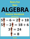 Beary Fun Basic Algebra Practice Workbook  With Answers