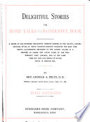 Delightful Stories  Or  Home Talks Out of the Wonderful Book